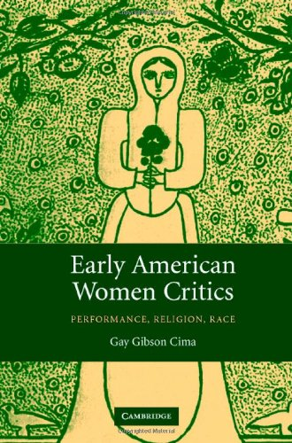 9780521847339: Early American Women Critics: Performance, Religion, Race