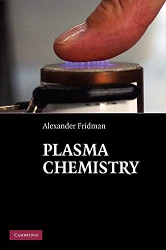 Plasma Chemistry: Alexander Fridman