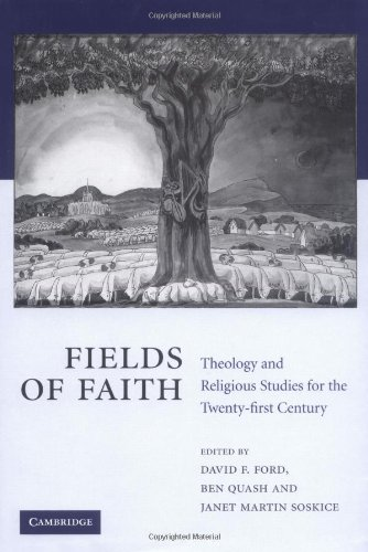 Fields of Faith: Theology and Religious Studies for the Twenty-First Century: Ford, David