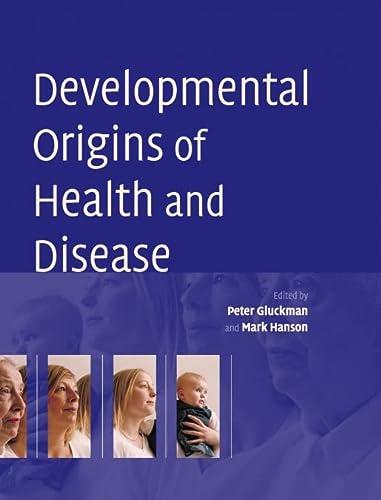 9780521847438: Developmental Origins of Health and Disease