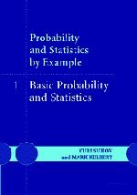 9780521847667: Probability and Statistics by Example: Volume 1, Basic Probability and Statistics Hardback: Basic Probability and Statistics v. 1