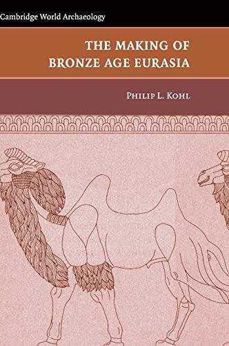 9780521847803: The Making of Bronze Age Eurasia (Cambridge World Archaeology)