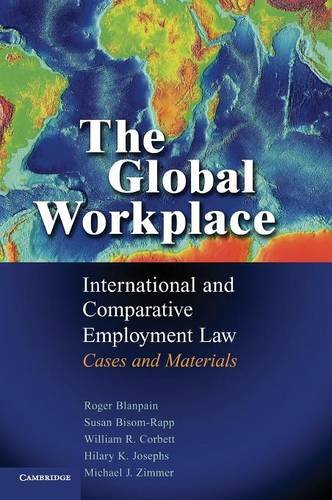 9780521847858: The Global Workplace: International and Comparative Employment Law - Cases and Materials