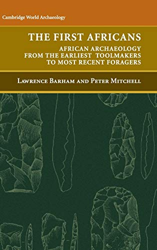 9780521847964: The First Africans: African Archaeology from the Earliest Toolmakers to Most Recent Foragers (Cambridge World Archaeology)