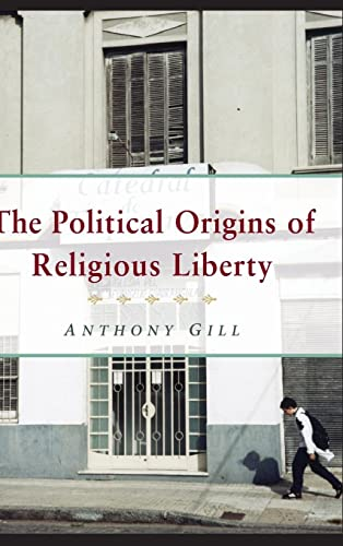 9780521848145: The Political Origins of Religious Liberty (Cambridge Studies in Social Theory, Religion and Politics)