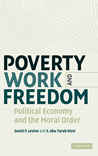 9780521848268: Poverty, Work, and Freedom: Political Economy and the Moral Order