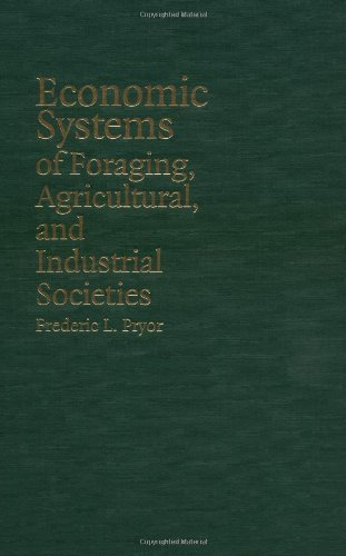9780521849043: Economic Systems of Foraging, Agricultural, and Industrial Societies Hardback