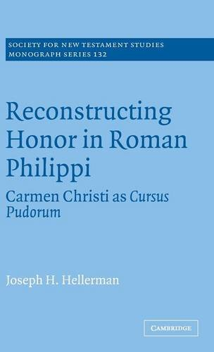 9780521849098: Reconstructing Honor in Roman Philippi Hardback: Carmen Christi as Cursus Pudorum (Society for New Testament Studies Monograph Series)
