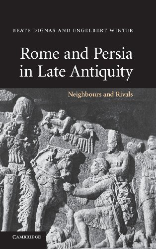 9780521849258: Rome and Persia in Late Antiquity: Neighbours and Rivals