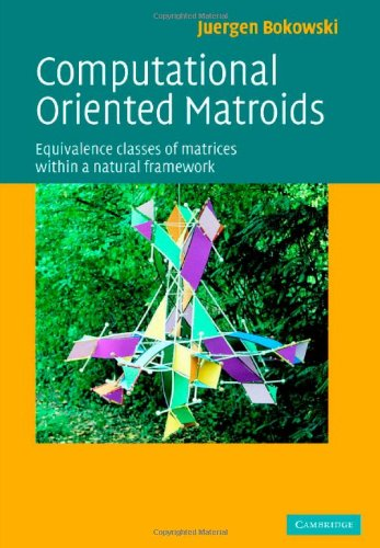 9780521849302: Computational Oriented Matroids Hardback: Equivalence Classes of Matrices Within a Natural Framework