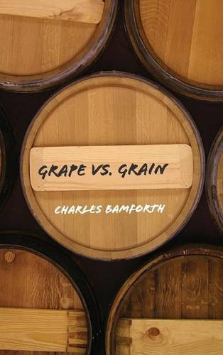 9780521849371: Grape vs. Grain: A Historical, Technological, and Social Comparison of Wine and Beer