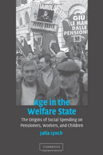 9780521849982: Age in the Welfare State: The Origins of Social Spending on Pensioners, Workers, and Children (Cambridge Studies in Comparative Politics)