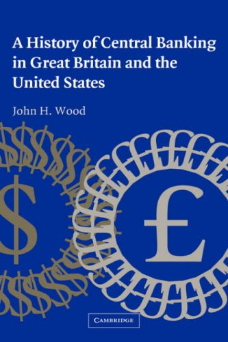 9780521850131: A History of Central Banking in Great Britain and the United States (Studies in Macroeconomic History)
