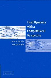 9780521850179: Fluid Dynamics with a Computational Perspective