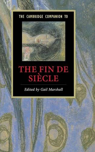 9780521850636: The Cambridge Companion to the Fin de Siècle (Cambridge Companions to Literature)
