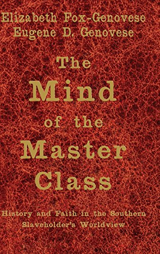 9780521850650: The Mind of the Master Class: History and Faith in the Southern Slaveholders' Worldview