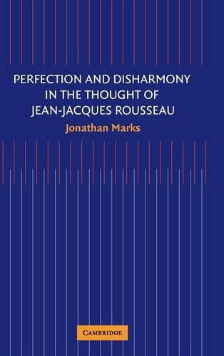 9780521850698: Perfection and Disharmony in the Thought of Jean-Jacques Rousseau