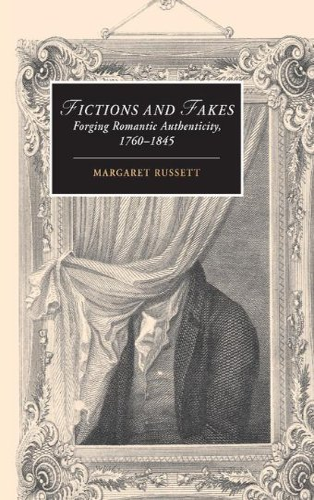 9780521850780: Fictions and Fakes: Forging Romantic Authenticity, 1760-1845 (Cambridge Studies in Romanticism)