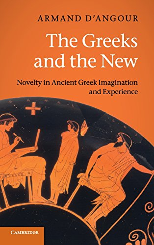 9780521850971: The Greeks and the New: Novelty in Ancient Greek Imagination and Experience