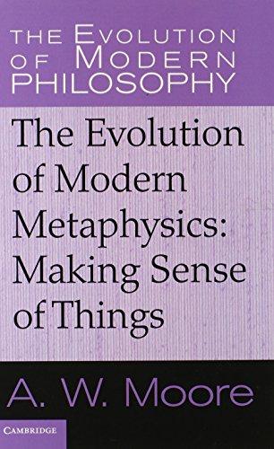 9780521851114: The Evolution of Modern Metaphysics: Making Sense of Things (The Evolution of Modern Philosophy)