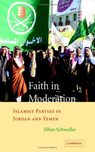 9780521851138: Faith in Moderation: Islamist Parties in Jordan and Yemen