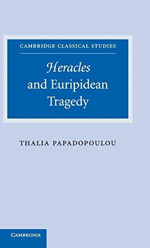 Heracles and Euripidean Tragedy (Hardback): Thalia Papadopoulou
