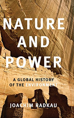 9780521851299: Nature and Power: A Global History of the Environment (Publications of the German Historical Institute)