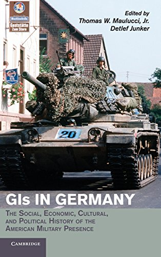 9780521851336: GIs in Germany: The Social, Economic, Cultural, and Political History of the American Military Presence (Publications of the German Historical Institute)