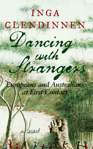 9780521851374: Dancing with Strangers: Europeans and Australians at First Contact