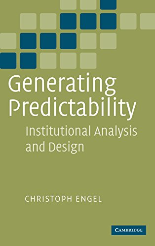 Generating Predictability: Institutional Analysis And Design: CHRISTOPH ENGEL