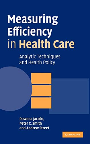 9780521851442: Measuring Efficiency in Health Care: Analytic Techniques and Health Policy