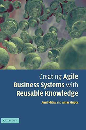 9780521851633: Creating Agile Business Systems with Reusable Knowledge