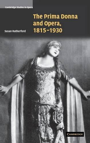 9780521851671: The Prima Donna and Opera, 1815-1930 Hardback (Cambridge Studies in Opera)
