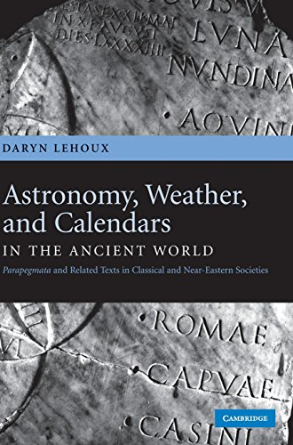 9780521851817: Astronomy, Weather, and Calendars in the Ancient World: Parapegmata and Related Texts in Classical and Near-Eastern Societies