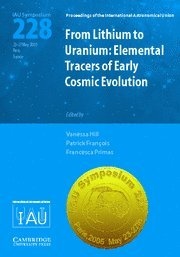 9780521851992: From Lithium to Uranium (IAU S228): Elemental Tracers of Early Cosmic Evolution (Proceedings of the International Astronomical Union Symposia and Colloquia)