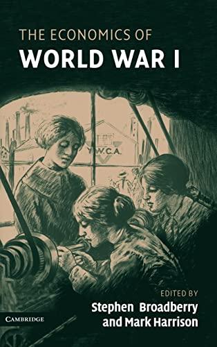 9780521852128: The Economics of World War I