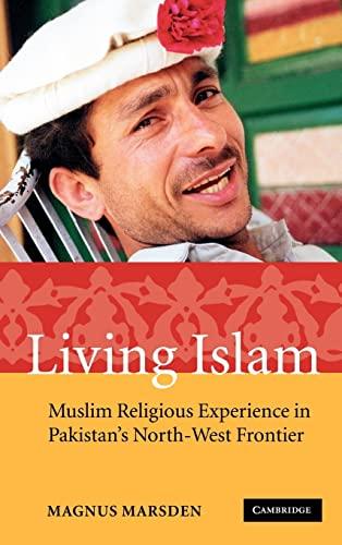 9780521852234: Living Islam Hardback: Muslim Religious Experience in Pakistan's North-West Frontier