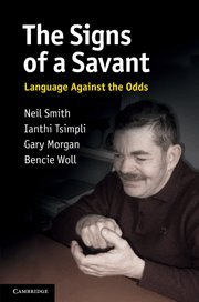 9780521852272: The Signs of a Savant: Language Against the Odds