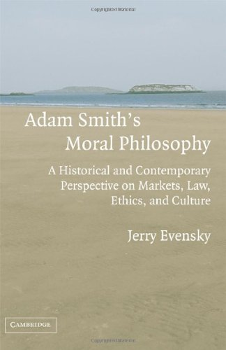 9780521852470: Adam Smith's Moral Philosophy: A Historical and Contemporary Perspective on Markets, Law, Ethics, and Culture (Historical Perspectives on Modern Economics)