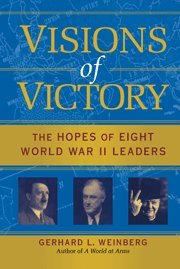 9780521852548: Visions of Victory: The Hopes of Eight World War II Leaders