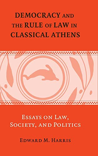 9780521852791: Democracy and the Rule of Law in Classical Athens: Essays on Law, Society, and Politics