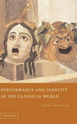 Performance and Identity in the Classical World: Duncan, Anne