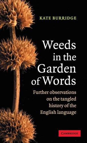 9780521853132: Weeds in the Garden of Words: Further Observations on the Tangled History of the English Language