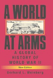 9780521853163: A World at Arms: A Global History of World War II