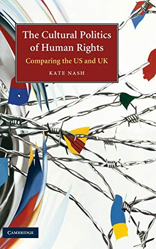 9780521853521: The Cultural Politics of Human Rights: Comparing the US and UK