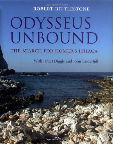 Odysseus Unbound: The Search for Homer's Ithaca: Diggle, James; Bittlestone, Robert; Underhill...