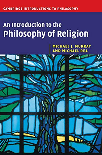 An Introduction to the Philosophy of Religion: Volume 0, Part 0.: MURRAY, M. J. and REA, M. C.,