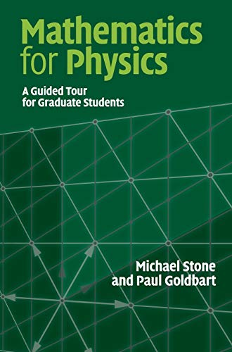 Mathematics for Physics: A Guided Tour for Graduate Students (0521854032) by Stone, Michael; Goldbart, Paul