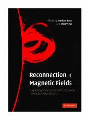 9780521854207: Reconnection of Magnetic Fields: Magnetohydrodynamics and Collisionless Theory and Observations
