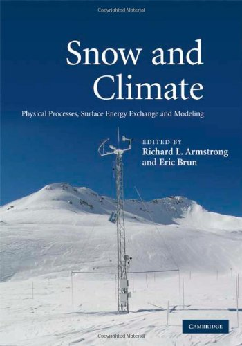 9780521854542: Snow and Climate: Physical Processes, Surface Energy Exchange and Modeling